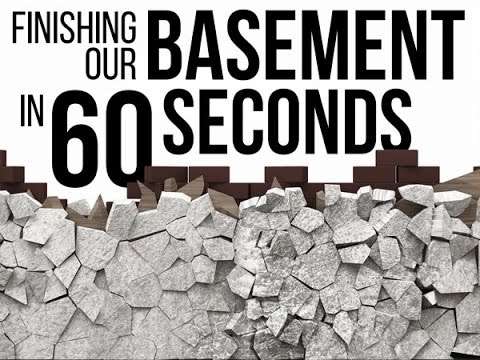 Finishing our Basement in 60 Seconds